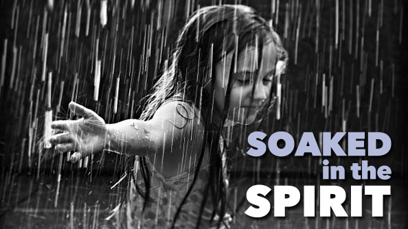 Soaked in the Spirit