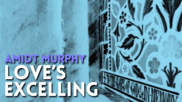 Amid Murphy—Love's Excelling
